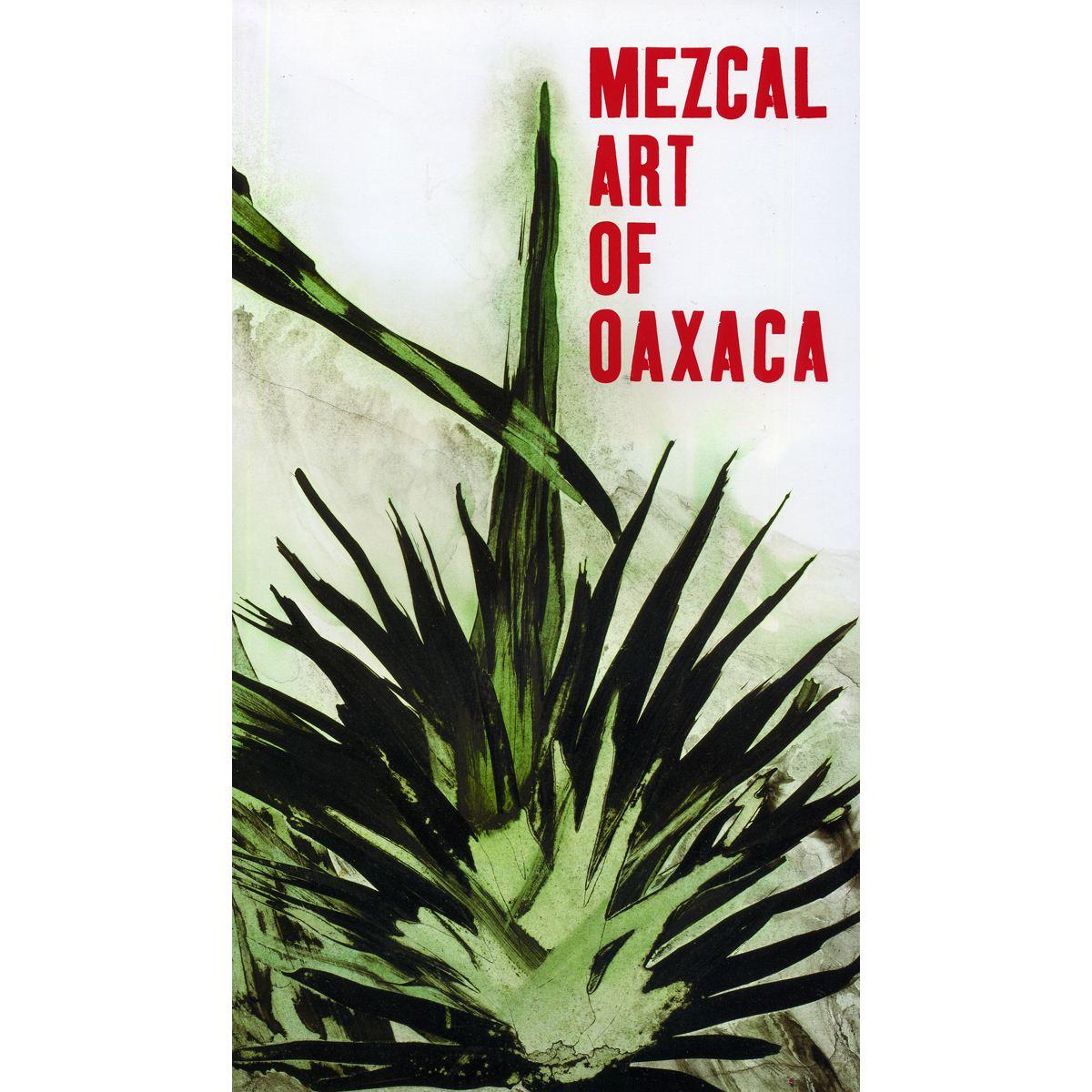 Mezcal Art Of Oaxaca