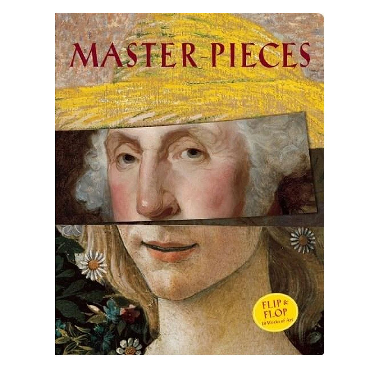 Master-Pieces: Flip and Flop 10 Great Works of Art