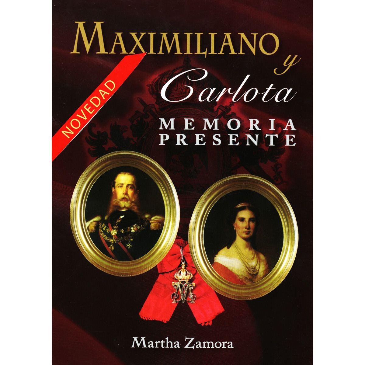 Maximiliano y carlota - memoria presente Libro - Sanborns