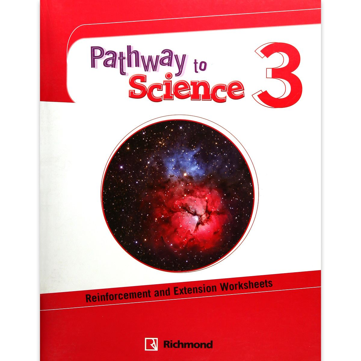 Pathway To Science 3 Reinforcement And Extension Worksheets