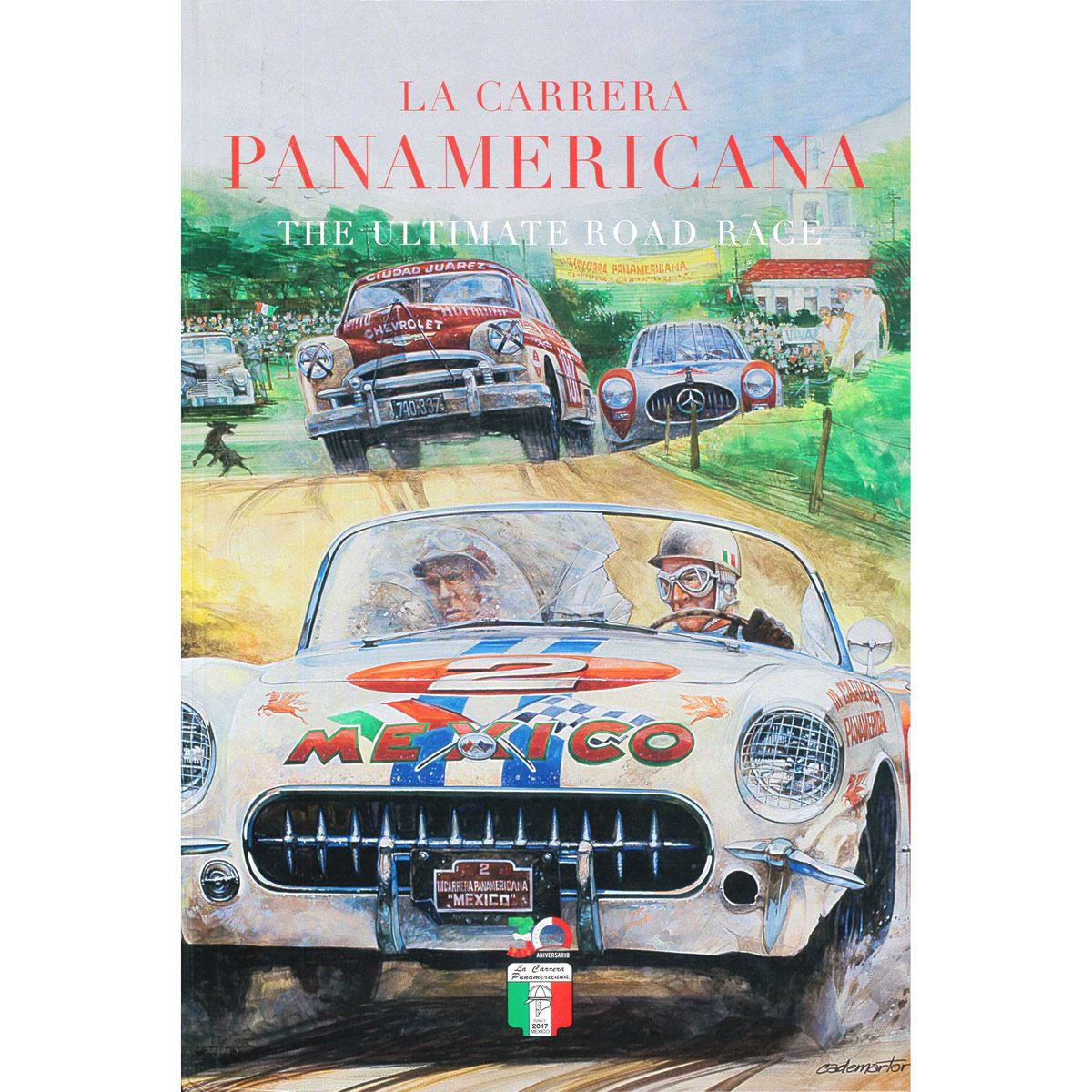 La Carrera Panamericana, The Ultimate Road Race