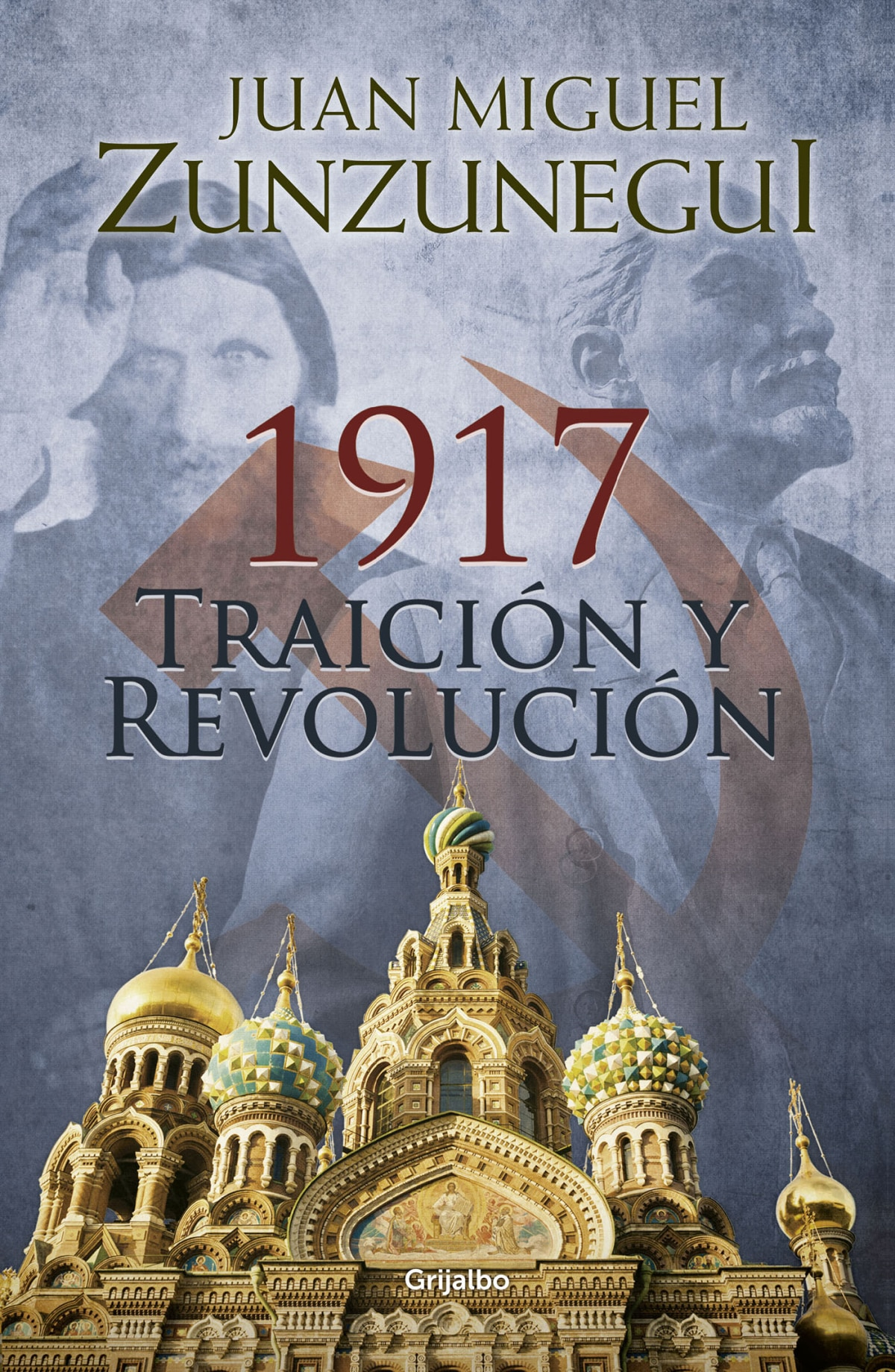 1917. Traición y revolución