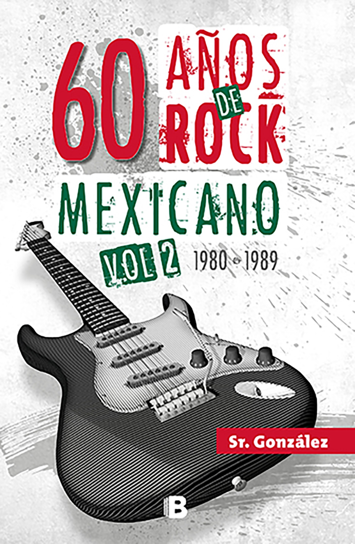60 años de rock mexicano. Vol. 2