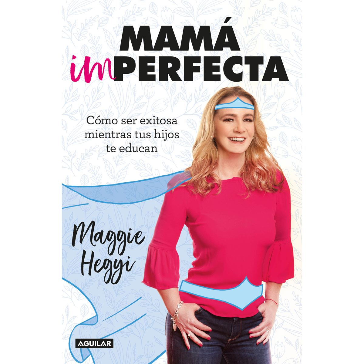Mamá imperfecta