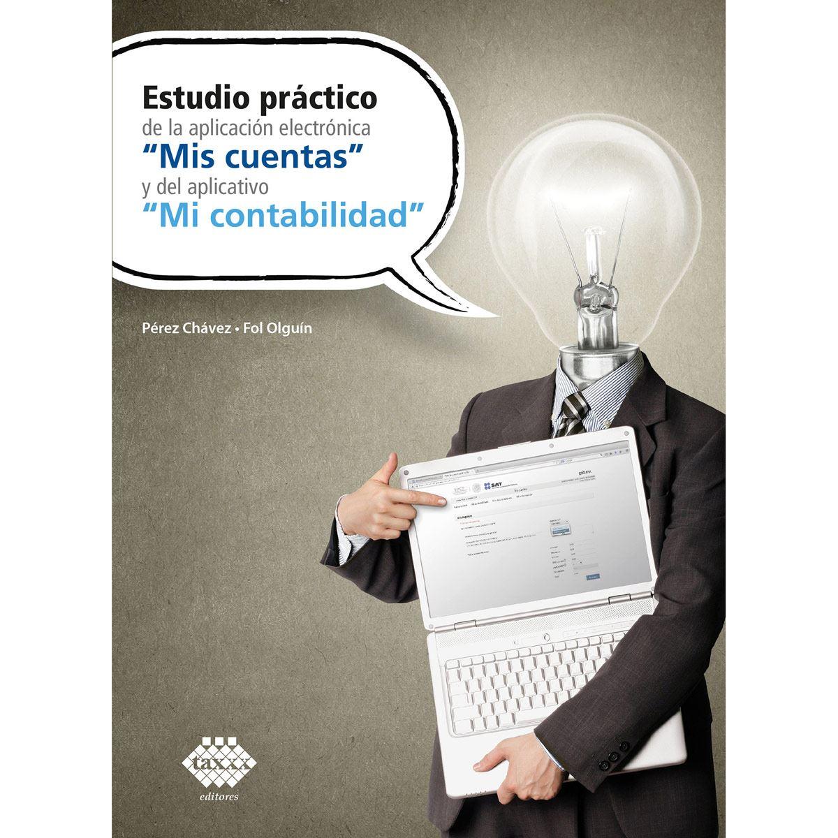 """Estudio práctico de la aplicación electrónica """"Mis cuentas"""" y del aplicativo """"Mi contabilidad"""""""