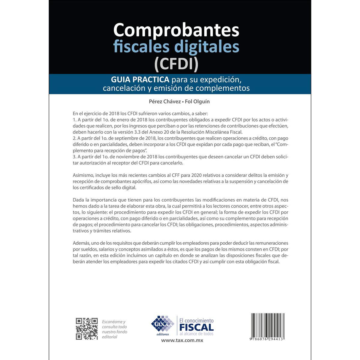 Comprobantes fiscales digitales (CFDI). Guía practica para su expedición, cancelación y emisión de complementos