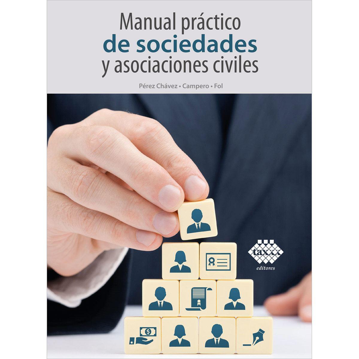 Manual práctico de sociedades y asociaciones civiles 2021