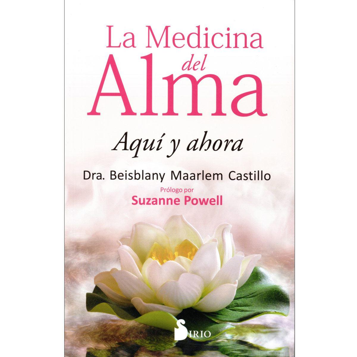 La medicina del alma. Aquí y ahora