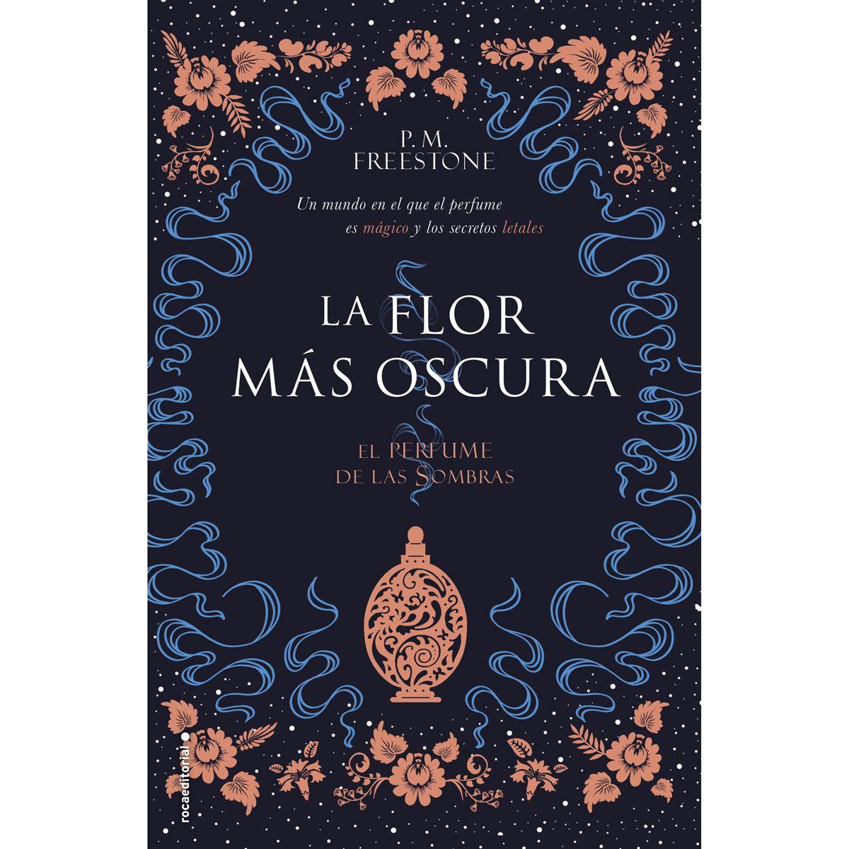 FLOR MÁS OSCURA. EL PERFUME DE LAS SOMBRAS