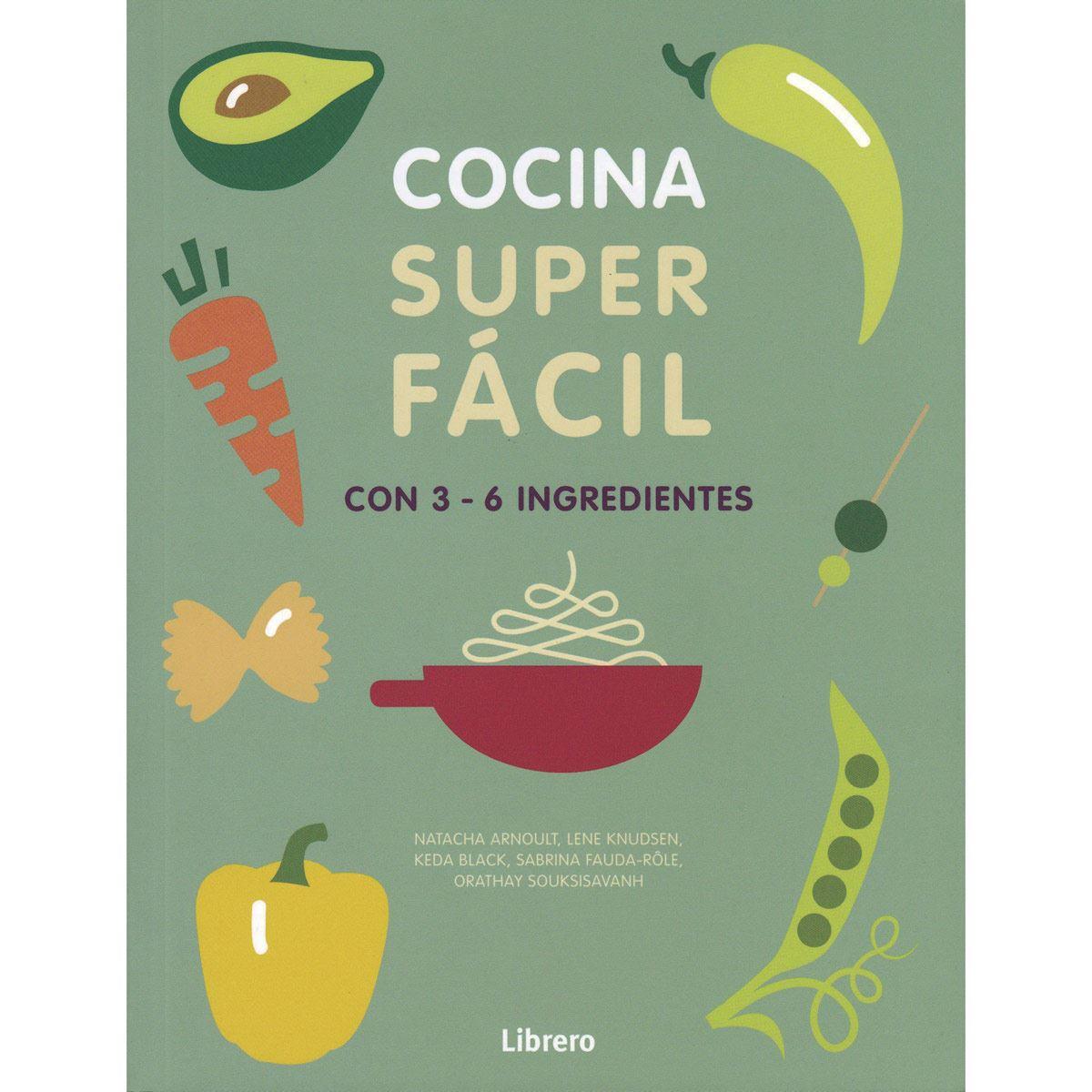 Cocina Súper Fácil. 129 Recetas