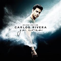 CD+ DVD Carlos Rivera- Yo Creo Deluxe Edition - Sanborns