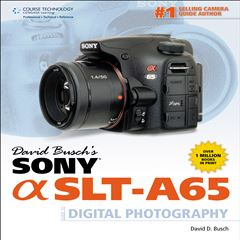 David Busch's Sony Alpha SLT-A65 Guide to Digital Photography - Sanborns