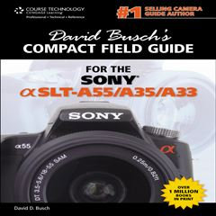 David Busch's Compact Field Guide for the Sony Alpha SLT-A55/A35/A33 - Sanborns