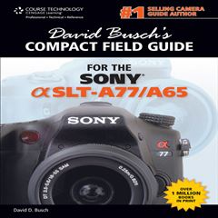 David Busch's Compact Field Guide for the Sony Alpha SLT-A77/A65 - Sanborns