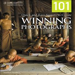 101 Quick and Easy Secrets to Create Winning Photographs - Sanborns