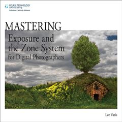 Mastering Exposure and the Zone System for Digital Photographers - Sanborns