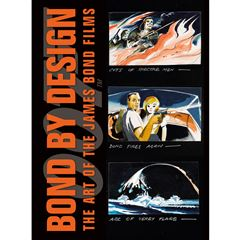 Bond by Design: The Art of the James Bond Films - Sanborns