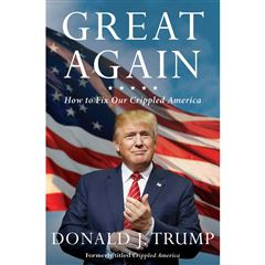 Great Again: How to Fix Our Crippled America - Sanborns