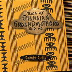 Tales my Ghanaian Grandmother Told Me - Sanborns