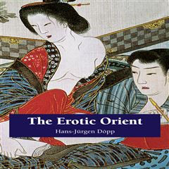 The Erotic Orient - Sanborns