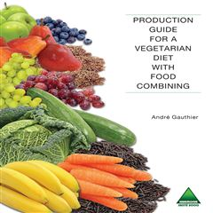 Production Guide for a Vegetarian Diet with Food Combining - Sanborns