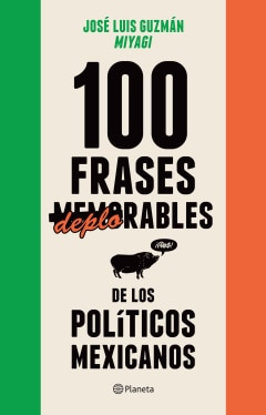 "100 frases ""memorables"" (deplorables) de los políticos mexicanos - Sanborns"