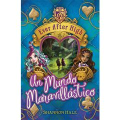 Ever After High. Un Mundo Maravillástico - Sanborns