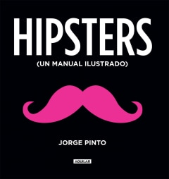 Hipsters. Manual ilustrado - Sanborns
