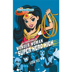 Las aventuras de wonder woman en super heroe high - Sanborns