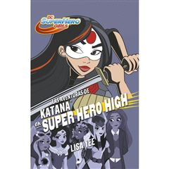Aventuras de katana en super hero high - Sanborns