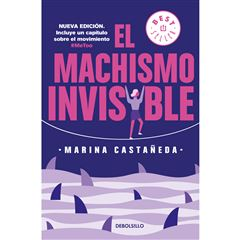 El machismo invisible. Segunda edición - Sanborns
