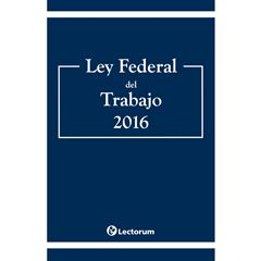 Ley Federal del Trabajo 2016 - Sanborns