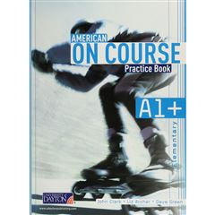 American On Course A1+. Secondary. Practice Book - Sanborns