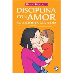 Disciplina con amor. Soluciones día a día - Sanborns