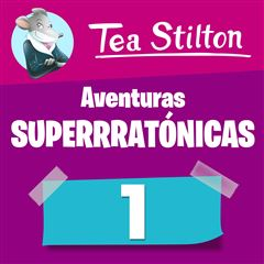 Aventuras superratónicas de Tea Stilton 1 - Sanborns
