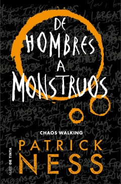 De hombres a monstruos (Chaos Walking 3) - Sanborns