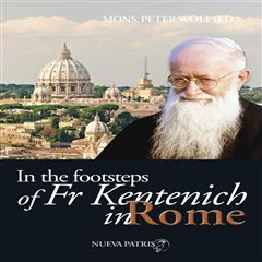 In the Footsteps of Fr Kentenich in Roma - Sanborns